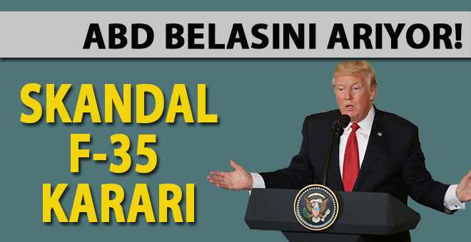 ABD'den skandal F-35 kararı!