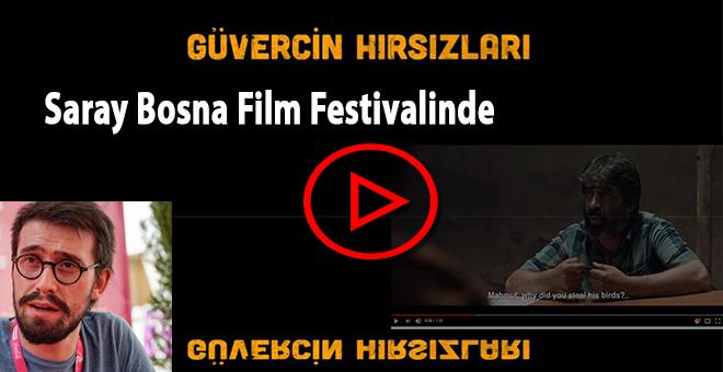 Güvercin Hırsızları Saray Bosna Filim Festivalinde yarışacak!