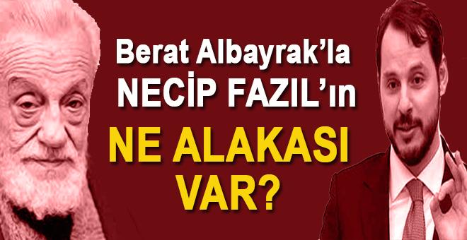 Berat Albayrak'la Necip Fazıl'ın ne alâkası var?