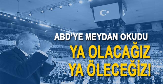Erdoğan ABD'ye bir kere daha meydan okudu: Sadece Allah'a eğiliriz!