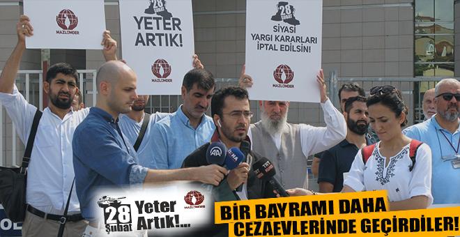 Mazlumder; Artık yeter; 28 Şubat mahkûmları bir bayramı daha cezaevinde geçirdiler!