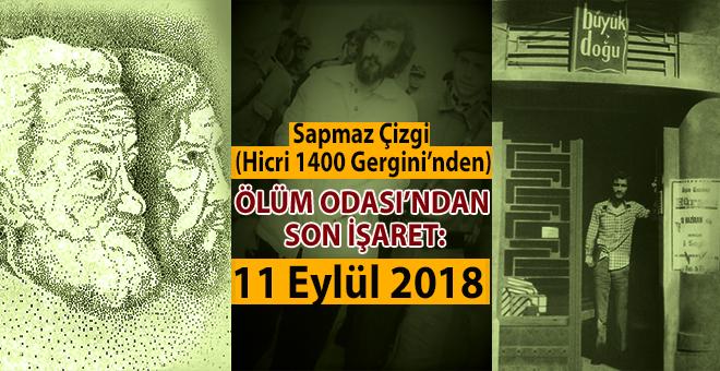 Ölüm Odası'ndan son işaret; 11 Eylül 2018 (Anadolu gergini gongu çaldı!)