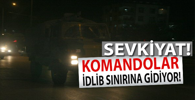TSK'dan İdlib sınırına sevkiyat!
