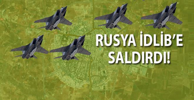 Rusya İdlib'e havadan saldırdı!