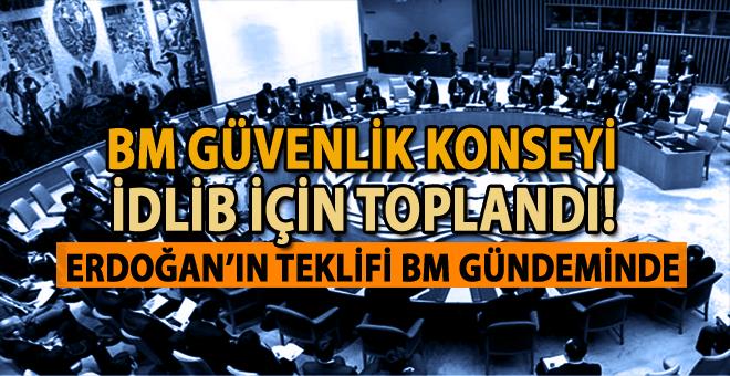 Erdoğan'ın İdlib teklifi Birleşmiş Milletler gündeminde!