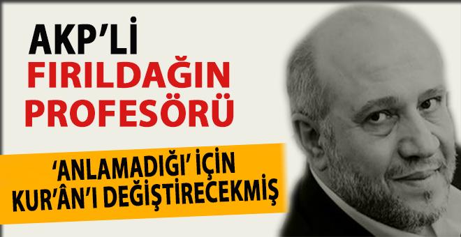 Salih Tuna: AKP'li fırıldağın profesörü...