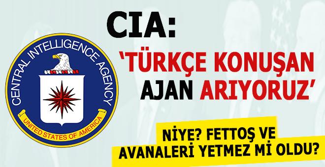 CIA Başkanı: Türkçe bilen ajanlar arıyoruz?