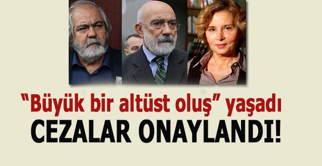 Altan kardeşler ve Nazlı Ilıcak'ın cezası onaylandı!
