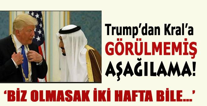 """Trump'tan Suud Kralı'na, görülmemiş aşağılama; """"Biz olmasak, iktidarınız iki haftada biter!"""""""
