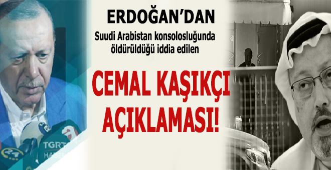 Erdoğan'dan öldürüldüğü iddia edilen Cemal Kaşıkçı açıklaması!