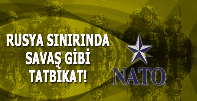 NATO'dan Rusya sınırında 50 bin askerle tatbikat!