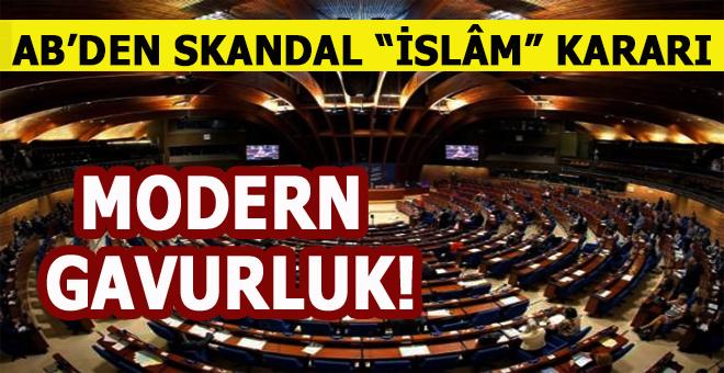 """AB'den skandal """"İslam"""" kararı: Sadece Türkiye itiraz etti!"""