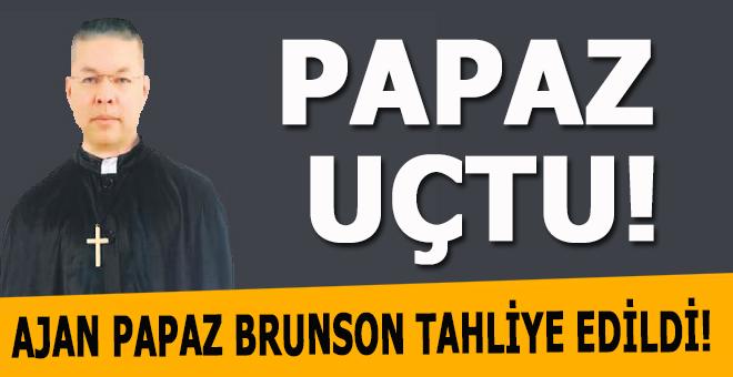 Ajan papaz Brunson tahliye edildi!