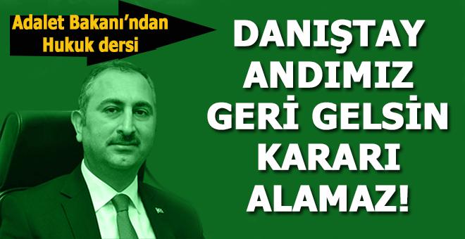 Adalet Bakanı Abdülhamit Gül'den Danıştay'ın kararına tepki!