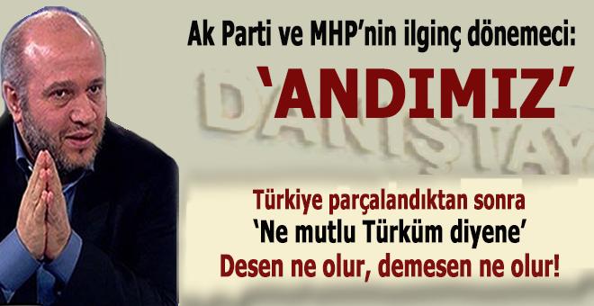 """Salih Tuna: Ak Parti ve MHP'nin ilginç dönemeci: """"Andımız"""""""