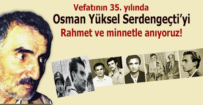 Osman Yüksel Serdengeçti'yi rahmetle anıyoruz!