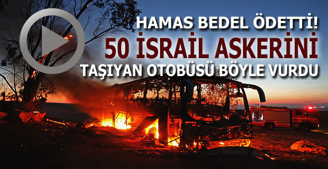 Hamas bedel ödetti; 50 İsrail askerini taşıyan otobüsün roketle vurulma anı!
