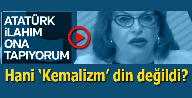 Mine Kırıkkanat: Evet, Atatürk'e tapıyorum, o benim ilahım!