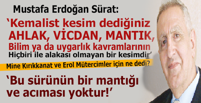 """Mustafa Erdoğan: """"Bu sürünün bir mantığı ve acıması yoktur."""""""