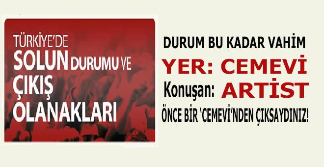 """Cami'ye siyaset sokmayalım, Cemevi'ne sokalım; """"Sol'un çıkış olanakları"""", konuşmacı da bir artist!"""