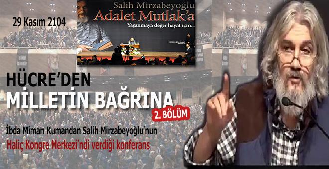 Mirzabeyoğlu: Yaşanmaya değer hayat için; Adalet Mutlak'a!.. -II-