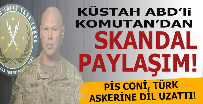 Küstah ABD'li komutandan skandal paylaşım!