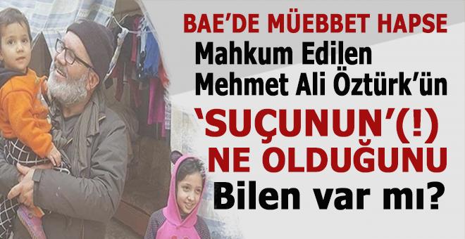 """BAE'de Müebbet hapis cezası verilen Mehmet Ali Öztürk'ün """"suçunun""""(!) ne olduğunu bilen var mı?"""