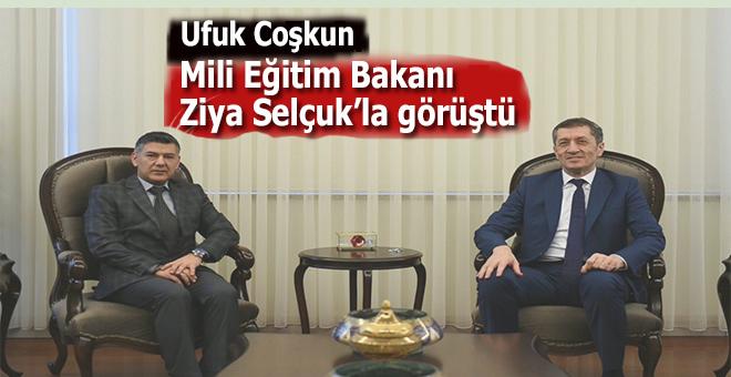 Ufuk Coşkun, Milli Eğitim Bakanı Ziya Selçuk'la görüştü!