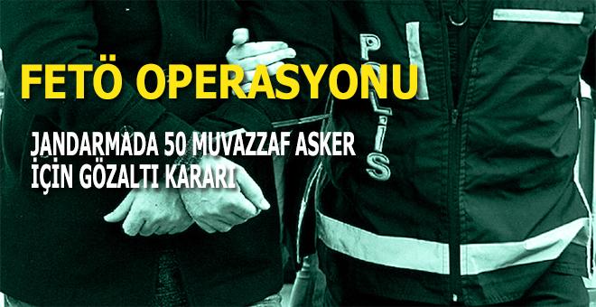 Jandarmada 50 muvazzaf asker için gözaltı kararı!