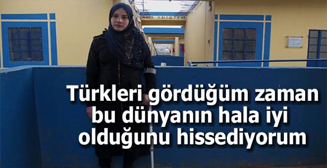'Türkleri gördüğüm zaman bu dünyanın hala iyi olduğunu hissediyordum'