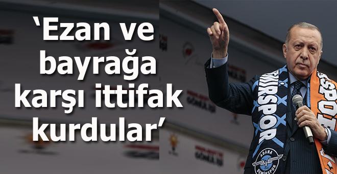 """Erdoğan: """"Bu ülkede bayrak düşmanı, ezan, vatan, millet düşmanı kim varsa karşısında durmak bizim namus borcumuzdur!"""""""