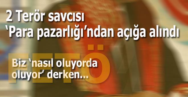 2 Terör savcısı, 'para pazarlığı'ndan açığa alındı!