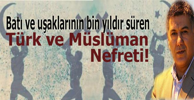 """Ufuk Coşkun; """"Batı'nın Türk/Müslüman nefreti!"""""""