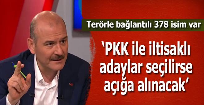 """Soylu; """"PKK ile iltisaklı isimler seçilirse açığa alınacak!"""""""