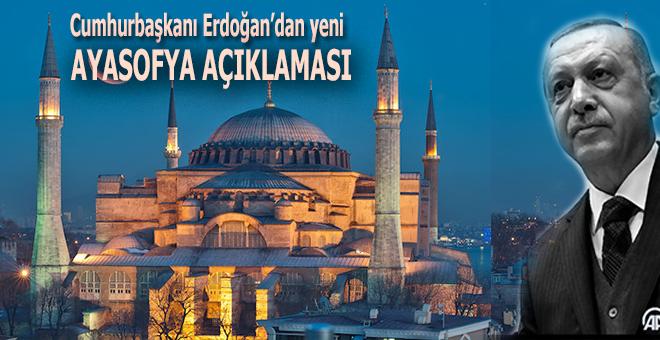 Cumhurbaşkanı Erdoğan; Ayasofya ismiyle müsemma olacak!