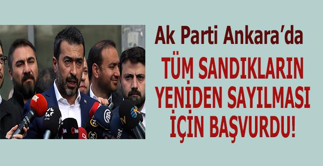 Ak Parti Ankara'da tüm sandıkların yeniden sayılması için başvurdu