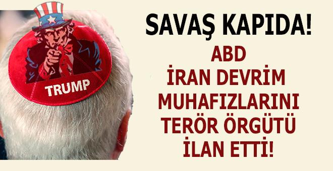 """ABD, İran ordusunu """"terör örgütü"""" ilân etti!"""