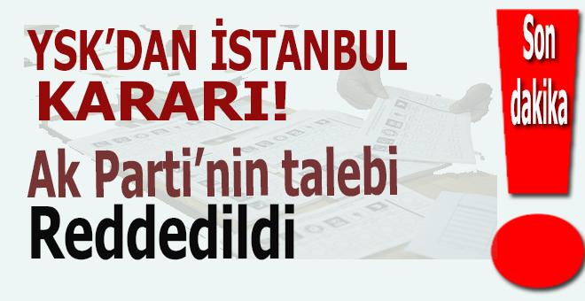 """Son dakika: YSK'dan """"İstanbul"""" kararı!"""
