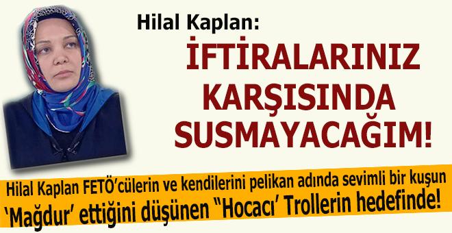 """Hilal Kaplan: """"İftiralarınız karşısında susmayacağım!"""""""