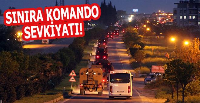 Suriye sınırına komando sevkiyatı yapılıyor!