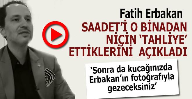 """Fatih Erbakan, """"Saadet""""i o binadan niye tahliye ettiklerini açıkladı!"""
