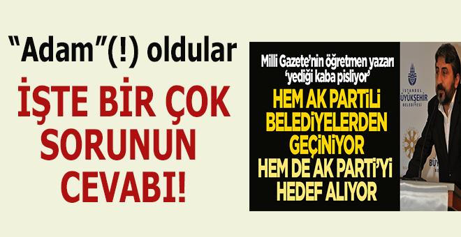 Milli Gazete'nin Ak Parti'yi hedef alan yazarı, Ak Parti'li belediyelerden geçiniyor!