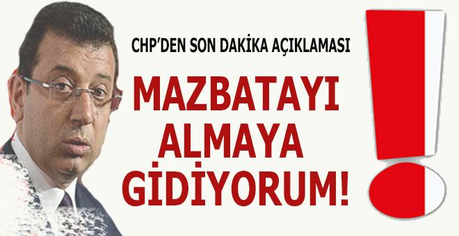 """CHP'li kaynaklar: """"İmamoğlu bugün saat 16.00'da mazbatasını alacak!"""""""