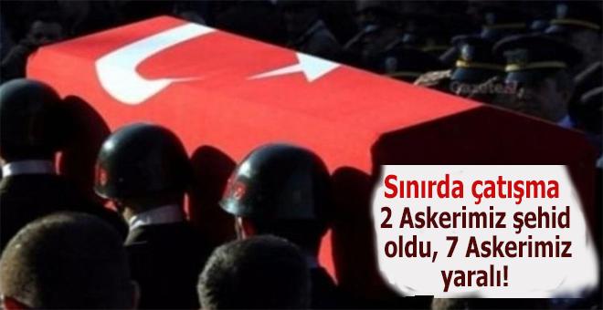Türkiye-Irak sınırında teröristlerle çıkan çatışmada: 2 askerimiz şehid oldu!
