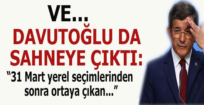 """Ve Davutoğlu da sahneye çıktı; """"31 Mart yerel seçimlerinden sonra..."""""""