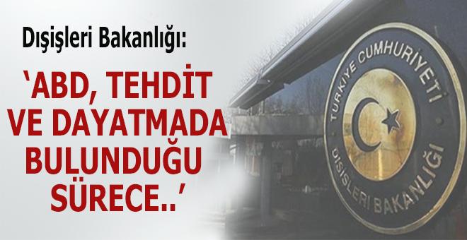 """Türkiye: """"ABD'nin tehdit diline başvurduğunu görüyoruz..."""""""