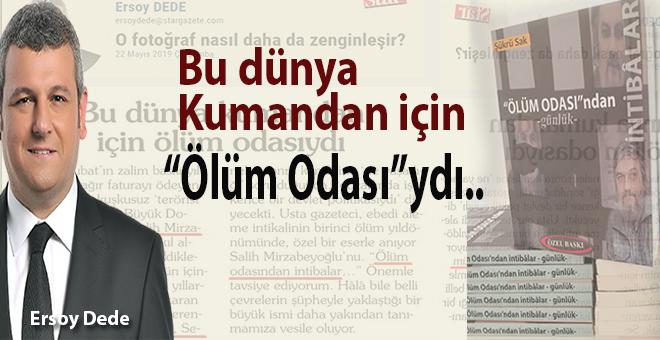"""Ersoy Dede; """"Mirzabeyoğlu özel bir eserle anılıyor... Ölüm Odası'ndan intibâlar..."""""""
