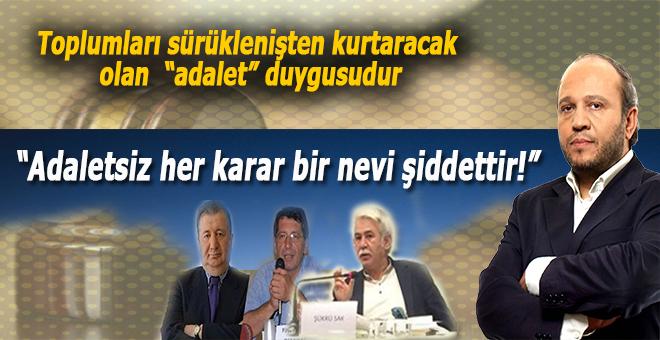 """Salih Tuna: """"Adaletten yoksun her karar bir nevi şiddettir!"""""""
