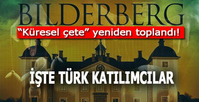 Karanlık kurul Bilderberg; Küresel çete yeniden toplandı! İşte Bilderberg'in Türk katılımcıları!