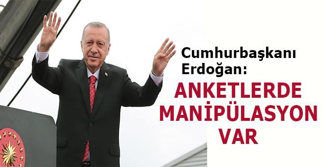 """Cumhurbaşkanı Erdoğan: """"Anketlerde manipülasyon var!"""""""